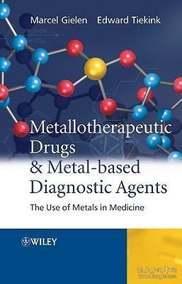 预订 高被引图书Metallotherapeutic Drugs and Metal-Based Diagnostic Agents: The Use of Metals in Medicine