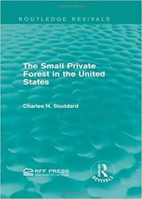 预订The Small Private Forest in the United States (Routledge Revivals)