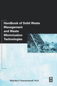 预订Handbook of Solid Waste Management and Waste Minimization Technologies