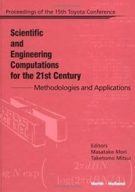 预订Scientific and Engineering Computations for the 21st Century - Methodologies and Applications
