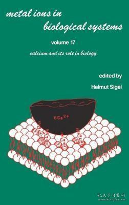 预订 高被引图书Metal Ions in Biological Systems: Volume 17: Calcium and its Role in Biology
