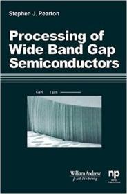 预订Processing of 'Wide Band Gap Semiconductors