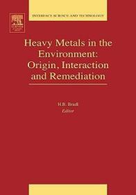预订Heavy Metals in the Environment: Origin, Interaction and Remediation