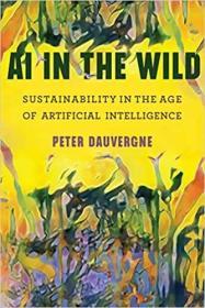 预订AI in the Wild: Sustainability in the Age of Artificial Intelligence