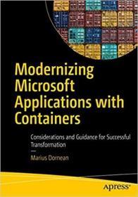 预订Modernizing Microsoft Applications with Containers: Considerations and Guidance for Successful Transformation