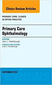 预订Primary Care Ophthalmology, An Issue of Primary Care: Clinics in Office Practice