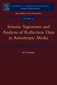 预订Seismic Signatures and Analysis of Reflection Data in Anisotropic Media