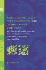 预订A Systematic Catalogue of Eight Scale Insect Families (Hemiptera: Coccoidea) of the World
