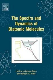 预订The Spectra and Dynamics of Diatomic Molecules