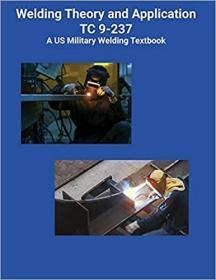 预订Welding Theory and Application TC 9-237 A US Military Welding Textbook