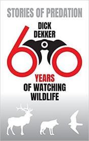预订Stories of Predation: 60 Years of Watching Wildlife