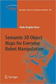 预订 Semantic 3D Object Maps for Everyday Robot Mani