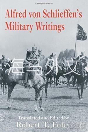 【包邮】Alfred Von Schlieffen's Military Writings /Robert Foley