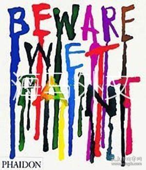 【包邮】Beware Wet Paint; Designs