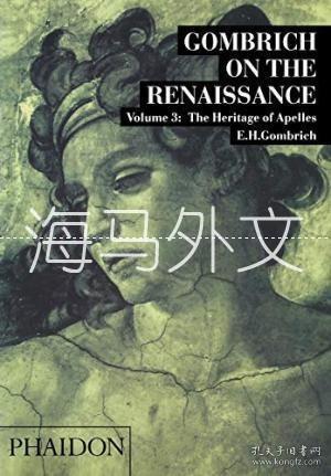 【包邮】Gombrich On The Renaissance  Vol. 3: The Heritage Of Apelles
