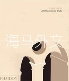 【包邮】Architecture Of Truth /Lucien Herve
