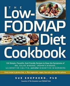 The Low-fodmap Diet Cookbook  150 Simple, Flavor