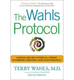 The Wahls Protocol  A Radical New Way to Treat A