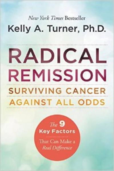 Radical Remission  Surviving Cancer Against All