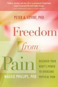 FreedomfromPain:DiscoverYourBody'sPowertoOvercomePhysicalPain