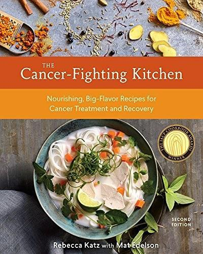 The Cancer-Fighting Kitchen, Second Edition  Nou