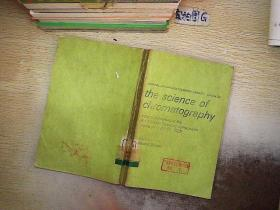 THE SCIENCE OF CHROMATOGRAPHY 1985. 不详