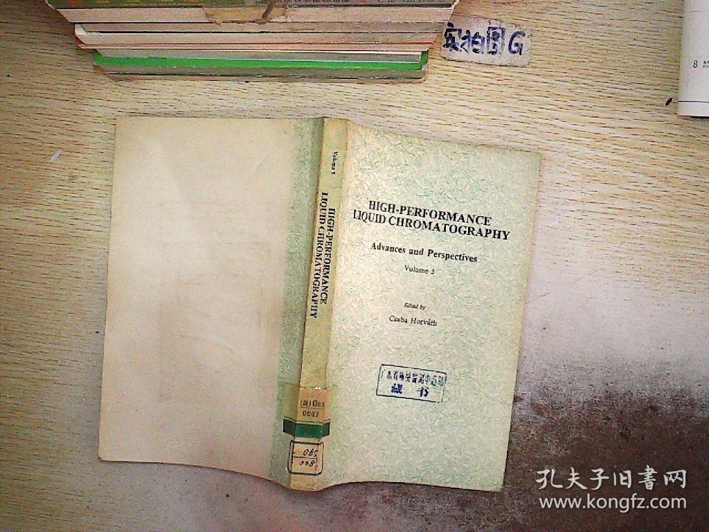 HIGH PERFORMANCE LIQUID CHROMATOGRAPHY VOLUME 5. 不详