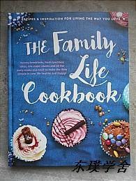 【英文原版】The Family Life  Cookbook (大16开精装 家庭生活食谱)