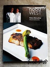 【英文原版美食类】Nobu West by Nobu Matsuhisa & Mark Edwards(大16开精装图文并茂本)
