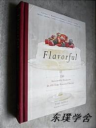 【英文原版】Flavorful:150 Irresistble Desserts in All-Time Favorite Flavors(大16开精装铜板纸质图文并茂本)
