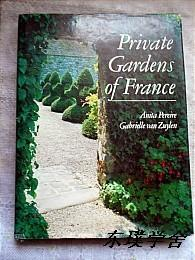 【英文原版】Private Gardens of France(顶级法国私家园林绿化 大16开精装本)