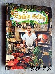 【英文原版】Edible Selby by Todd Selby(大16开精装铜板纸质图文并茂本 美食笔记)