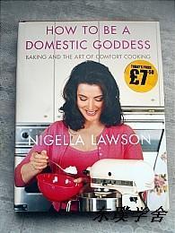 【英文原版】How to Be A Domestic Goddess:Baking and the Art of Comfort Cooking(大16开精装铜板纸质图文并茂本)