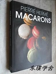 【英文原版】Macarons by Pierre Herme(马卡龙制作 大16开精装图文并茂本)