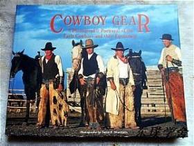 【英文原版】Cowboy Gear:A Photographic Protrayal of the Early Cowboys and their Equipment(横版大16开铜板纸质版)