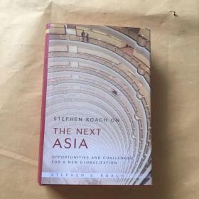 StephenRoachOnTheNextAsia[史蒂芬·罗奇论下一个是亚洲:新全球化的机遇与挑战]