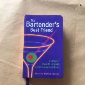 The Bartender's Best Friend:A Complete Guide to Cocktails, Martinis, and Mixed Drinks