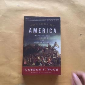 The idea of America - reflections on the birth of the United States