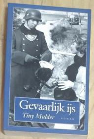 荷兰语原版 Gevaarlijk IJs by Tiny Mulder 著
