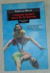 意大利语原版 I sublimi segreti delle Ya-Ya Sisters - Rebecca Wells 著