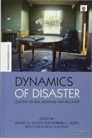 Dynamics Of Disaster-灾害动力学 /Barbara Allen; Ra... Routle