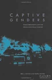 Captive Genders-被俘性别 /Eric A. Stanley; ... Ak Press  201
