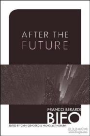 After The Future-在未来之后 /Franco Bifo Berardi Ak Press  2