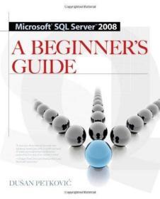 Microsoft SQL Server 2008: A Beginners Guide-Microsoft SQL S