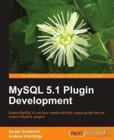 Mysql 5.1 Plugin Development-MySQL5.1插件开发 /Sergei Golubc