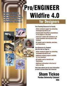Pro/ENGINEER Wildfire 4.0 for Designers Textbook-Pro/ENGINEE