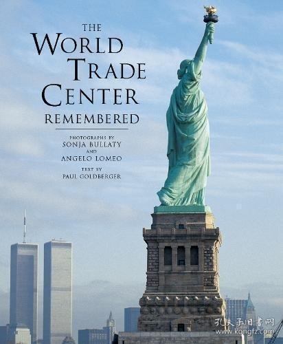 The World Trade Center Remembered-世贸中心记得 /Sonja Bullat