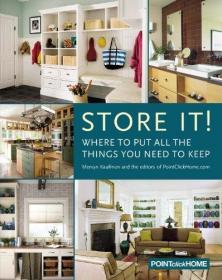 Store It!: Where to Put All the Things You Need to Keep