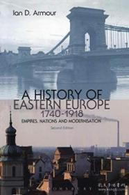 A History Of Eastern Europe 1740-1918-东欧史1740-1918 /Ian D