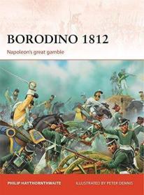 Borodino  1812-波罗底诺,1812年 /Philip Haythornth... Osprey